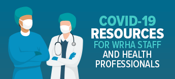 COVID-19 Resources for WRHA Staff and Health Care Professionals